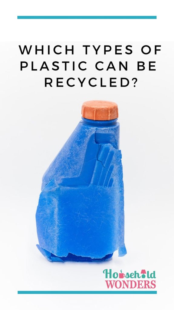 Which Types of Plastic Can Be Recycled? | Household Wonders